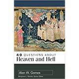 40 Questions About Heaven and Hell (40 Questions Series)