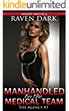 Manhandled by the Medical Team: The Agency Book 3 (Group Situation, Dominance and Submission)