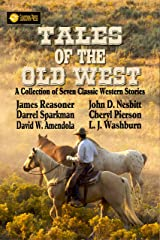 Tales of the Old West Kindle Edition