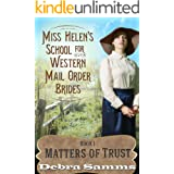 Mail Order Bride: Miss Helen's School for Western Brides: Book 1: Matters of Trust - Clean and Wholesome Western Romance (Mai