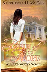 Heir of Hope: Return to Ironwood Plantation (Ironwood Plantation Family Saga Book 2) Kindle Edition
