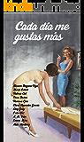 Cada día me gustas más (Spanish Edition)