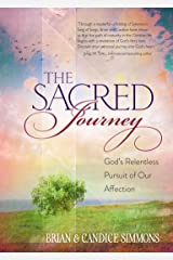 The Sacred Journey: God's Relentless Pursuit of Our Affection (The Passion Translation) Kindle Edition