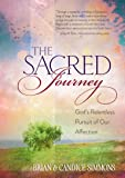 The Sacred Journey: God's Relentless Pursuit of Our Affection (The Passion Translation, Paperback) - A Heartfelt Translation of the Song of Songs, Perfect Gift for Confirmation, Christmas, and More