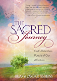 The Sacred Journey: God's Relentless Pursuit of Our Affection (The Passion Translation) (English Edition)