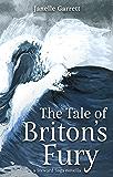 The Tale of Briton's Fury: Prequel to the epic fantasy series the Steward Saga