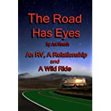 The Road Has Eyes: A Relationship, An RV and a Wild Ride