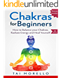 CHAKRAS: Chakras for Beginners: The Ultimate Guide to balance Your Chakras, Radiate Energy and Heal yourself (chakras for beginners, meditation, mindfulness, ... self help, spiritual healing, healing)