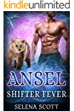 Ansel (Shifter Fever Book 1)