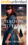 Teach Me to Love (Brothers of Belle Fourche Book 1)