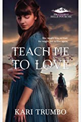 Teach Me to Love (Brothers of Belle Fourche Book 1) Kindle Edition