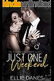 Just One Weekend: A Billionaire Romance (The Ironwood Billionaire Series Book 5)