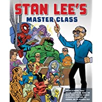 Stan Lee's Master Class: Lessons in Drawing, World-Building, Storytelling, Manga, and Digital Comics from the Legendary…