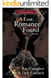 A Lost Romance Found: A Twisted in Time Novella (A Twisted Series Book 2)