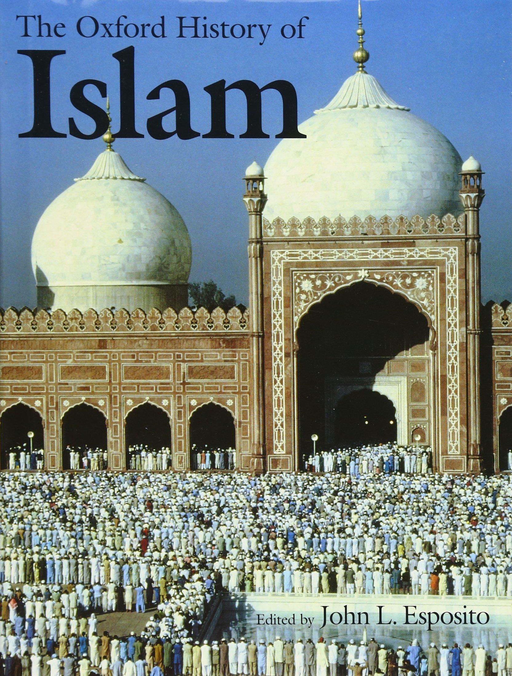 The Oxford History of Islam: John L  Esposito: 9780195107999