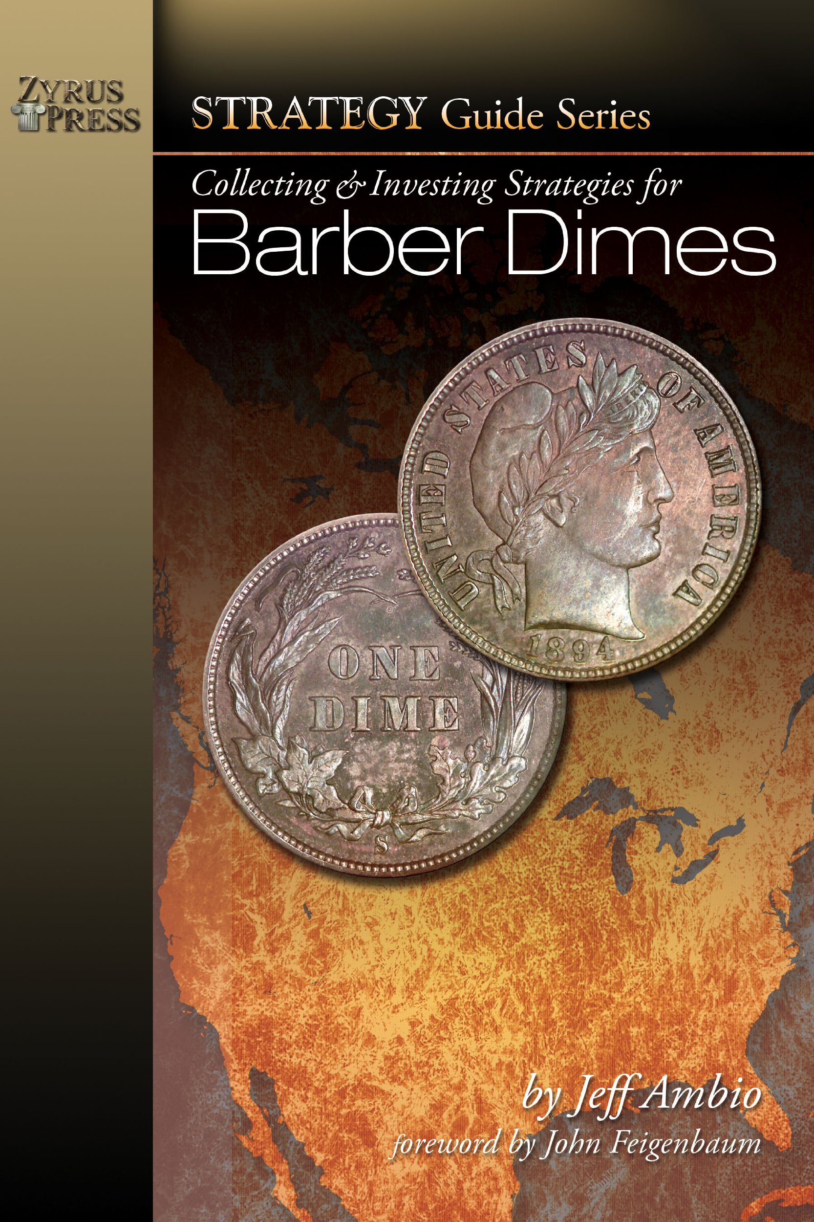 Collecting & Investing Strategies for Barber Dimes (Strategy Guide Series)