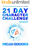 21 Day Character Challenge: A Daily Devotional and Bible Reading Plan