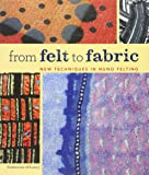 From Felt to Fabric: New Techniques in Nuno Felting