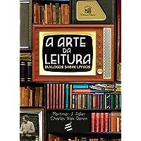 A Arte da Leitura. Diálogos Sobre Livros