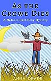As the Crowe Dies: a Melanie Hart Cozy Mystery (Melanie Hart Mysteries Book 2)