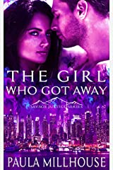 The Girl Who Got Away (Savage Justice Romantic Suspense Series Book 1) Kindle Edition