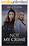 Not My Crime (Femme Protectors Series Book 2)