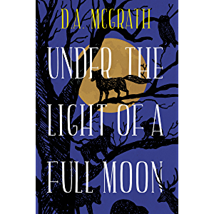 UNDER THE LIGHT OF A FULL MOON: Full Moon Series Book One