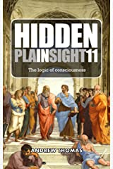 Hidden In Plain Sight 11: The Logic of Consciousness Kindle Edition
