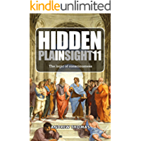 Hidden In Plain Sight 11: The Logic of Consciousness (English Edition)