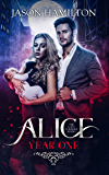 Year One (Alice: The Last Founder Book 1) (English Edition)