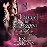 Loved by the Dragon: Stonefire British Dragons, Book 6