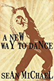 A New Way to Dance