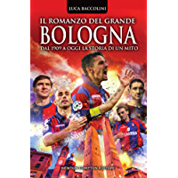 Il romanzo del grande Bologna