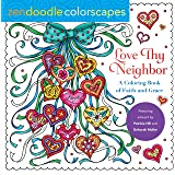 Zendoodle Colorscapes: Love Thy Neighbor: A Coloring Book of Faith and Grace
