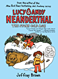 Lucy & Andy Neanderthal: The Stone Cold Age (Lucy and Andy Neanderthal Book 2)