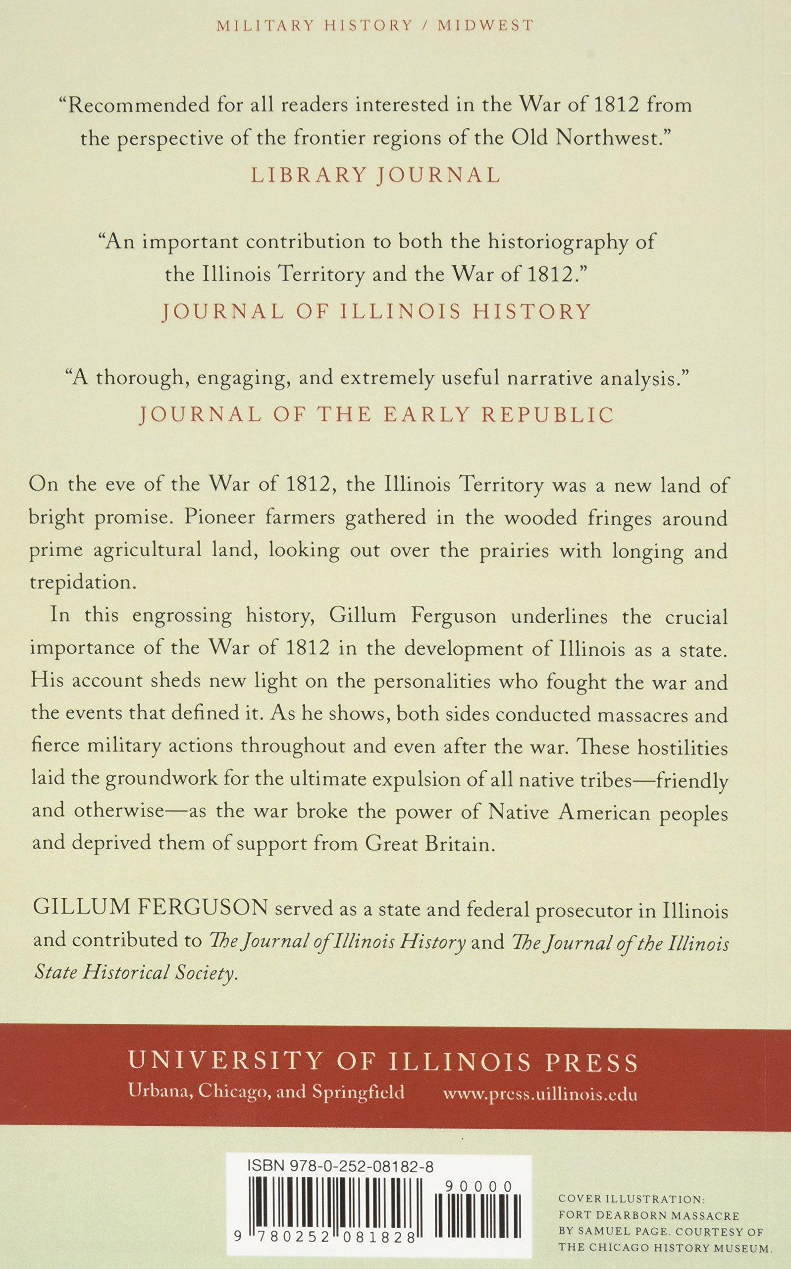 Illinois in the War of 1812: Gillum Ferguson: 9780252081828: Amazon.com:  Books