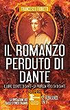 Il romanzo perduto di Dante (eNewton Narrativa)