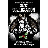 Dark Celebration: A Flash Fiction Anthology (Holiday Horror Collection Book 4)