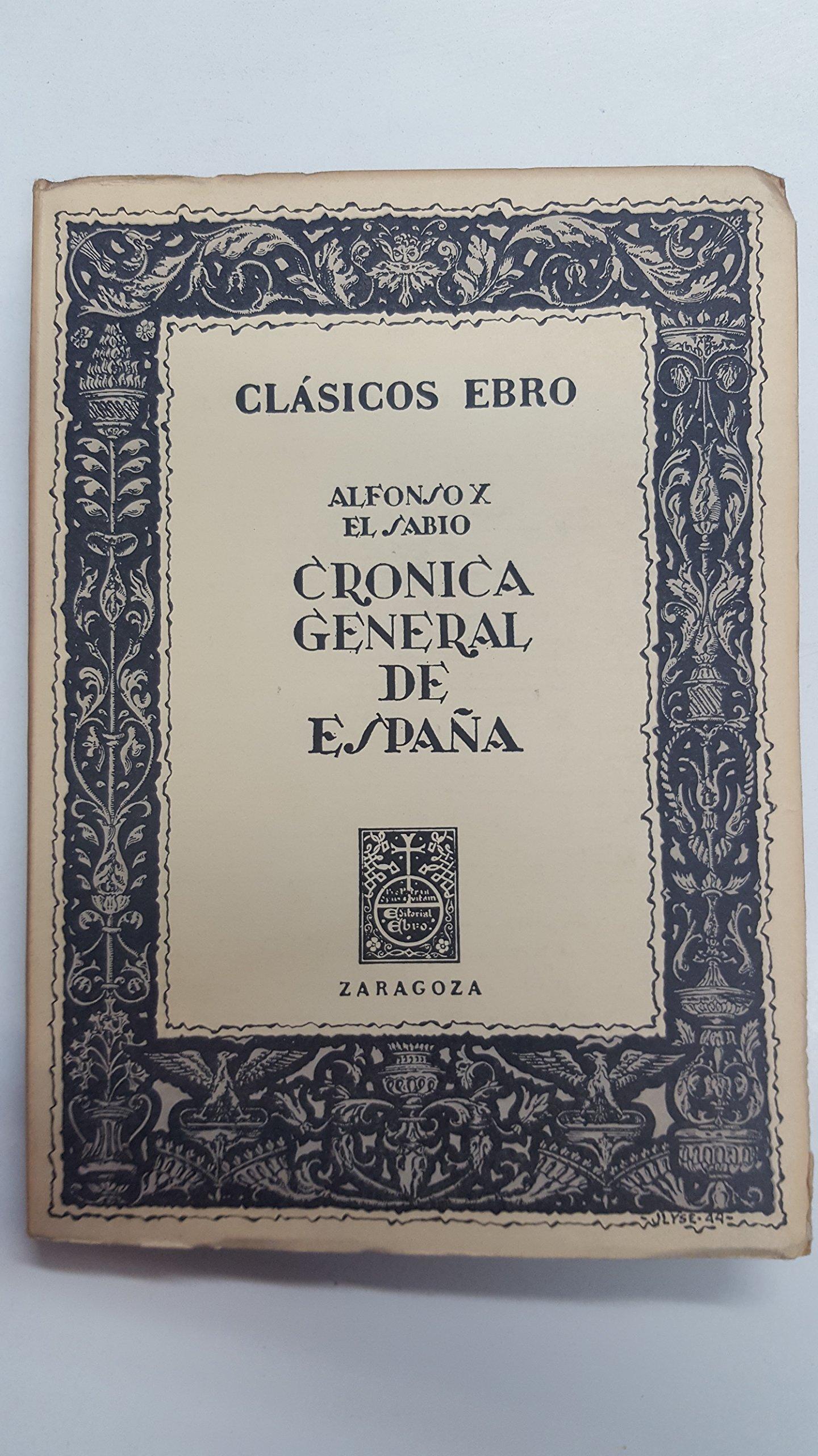 ALFONSO X EL SABIO CRONICA GENERAL DE ESPAÑA: Amazon.es: JOSE FILGUEIRA VALVERDE: Libros