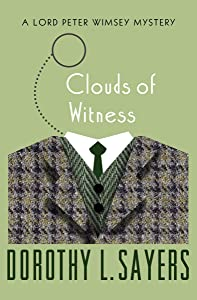 Clouds of Witness (The Lord Peter Wimsey Mysteries Book 2)