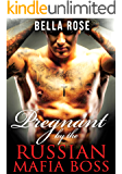 Pregnant by the Russian Mafia Boss: A Mob Romance