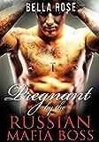 Pregnant by the Russian Mafia Boss: A Mob Romance