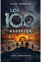 Rebelión (Los 100 4) (Spanish Edition) Kindle Edition