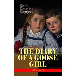 THE DIARY OF A GOOSE GIRL (Illustrated): Children's Book for Girls