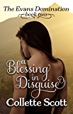 A Blessing in Disguise (The Evans Domination Book 2)