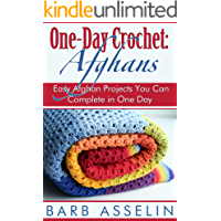 One-Day Crochet: Afghans: Easy Afghan Projects You Can Complete in One Day (One-Day Easy Crochet Book 1) (English Edition)
