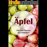Äpfel: Köstliche Rezepte zum Anbeißen