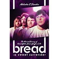 Bread: A Sweet Surrender: The Musical Journey of David Gates, James Griffin & Co. book cover