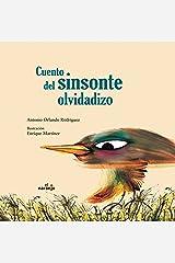 Cuento del sinsonte olvidadizo / Story of the Forgetful Mockingbird (Mar De Cuentos / Sea of Stories) (Spanish Edition) Hardcover