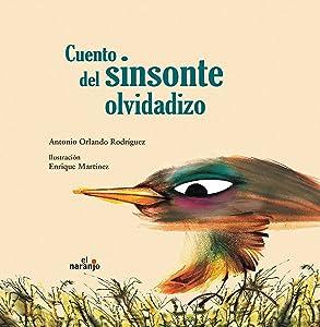 Cuento del sinsonte olvidadizo / Story of the Forgetful Mockingbird (Mar De Cuentos / Sea of Stories) (Spanish Edition)